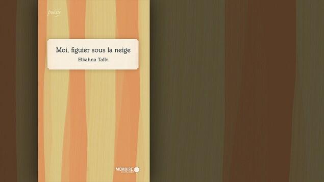 La couverture du livre «Moi, figuier sous la neige» d'Elkahna Talbi : le titre du livre sur fond rayé à la verticale orangé et jaune.