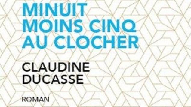 La couverture du libre Minuit moins cinq au clocher de Claudine Ducasse