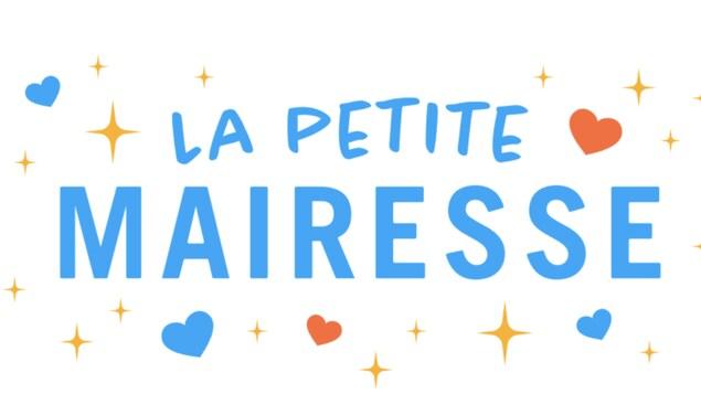 Le logo de l'émission La petite mairesse