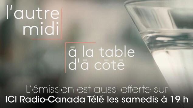 L'émission est aussi offerte sur ICI Radio-Canada Télé les samedis à 19 h