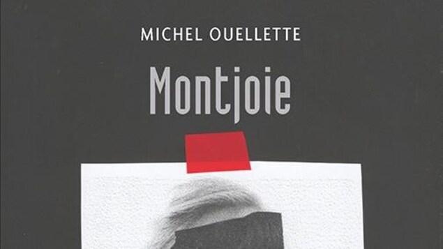 La page couverture du roman « Montjoie », publié aux Éditions Prise de parole