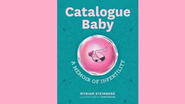 La couverture de la bande dessinnée Catalogue Baby qui raconte l'aventure de Myriam Steinberg.