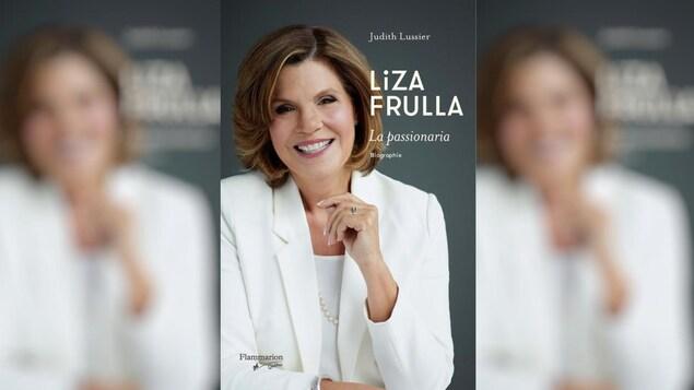 Couverture du livre Liza Frulla : la passionaria avec une photo portrait de Liza Frulla.
