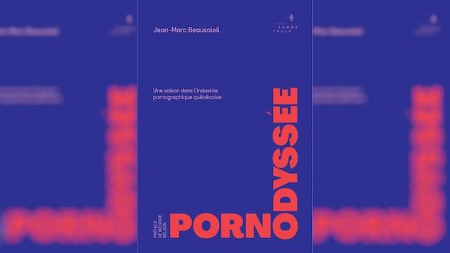 Inscription Pornodyssée en gros avec le sous-titre Une saison dans l'industrie pornographique québécoise.