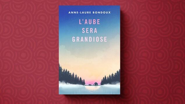 Couverture du livre L'aube sera grandiose, d'Anne-Laure Bondoux. On y voit un paysage hivernal tranquille : une maison, vue de loin, entourée de conifères et d'un vaste sol enneigé.