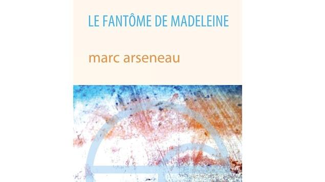 La page couverture du livre Le fantôme de Madeleine, de Marc Arseneau.