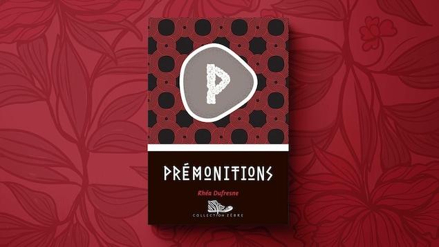 «Prémonitions», Rhéa Dufresne, Collection Zèbre, Bayard jeunesse, septembre 2017