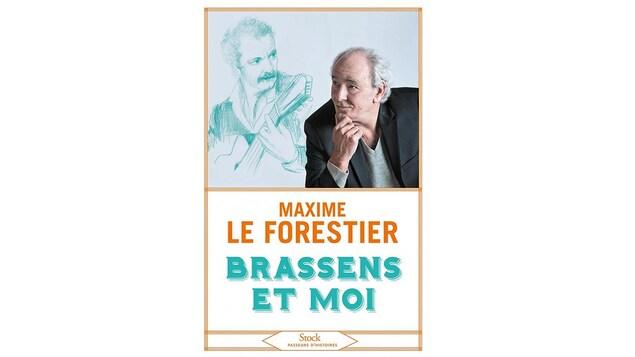 La page couverture du  livre de Maxime Le Forestier Brassens et moi.