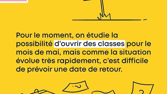 Pour le moment, on étudie la possibilité d'ouvrir des classes pour le mois de mai, mais comme la situation évolue très rapidement, c'est difficile de prévoir une date de retour. On va vous tenir au courant.