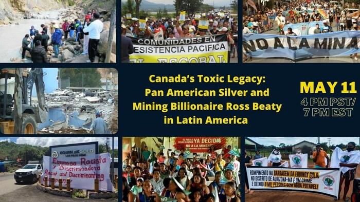 """Afiche del conversatorio """"El legado tóxico de Canadá: Pan American Silver y el multimillonario minero Ross Beaty en América Latina"""" del 11 de mayo, 2021."""