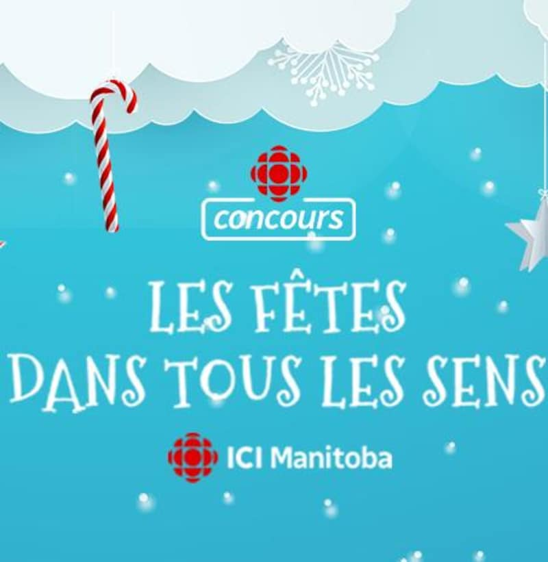 Concours Les fêtes dans tous les sens! ICI Manitoba