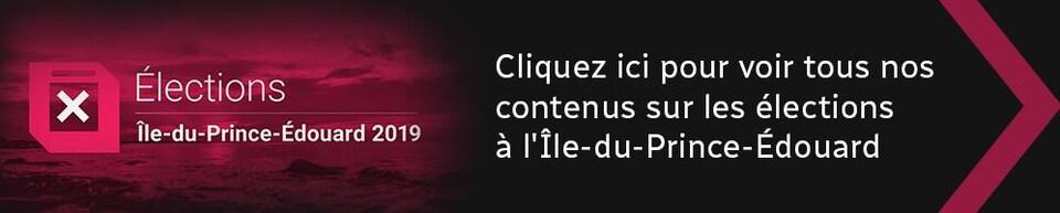 Cliquez ici pour voir tous nos contenus sur les élections à l'Île-du-Prince-Édouard