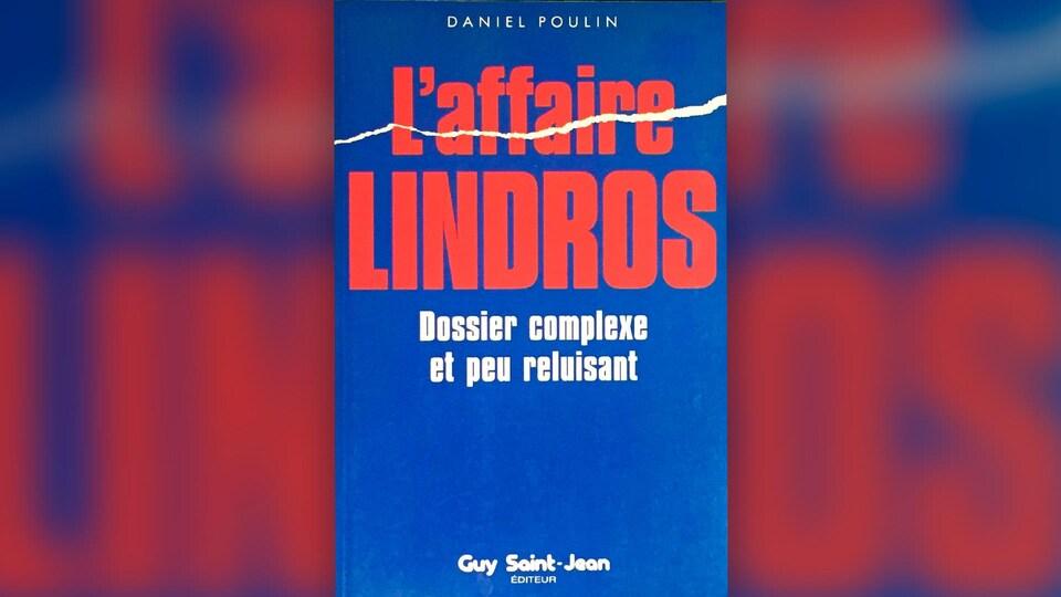 Page couverture de « L'affaire Lindros, un dossier complexe et pas reluisant ».