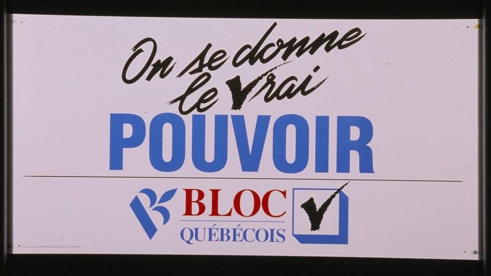 Affiche avec le slogan du Bloc québécois : On se donne le vrai pouvoir.