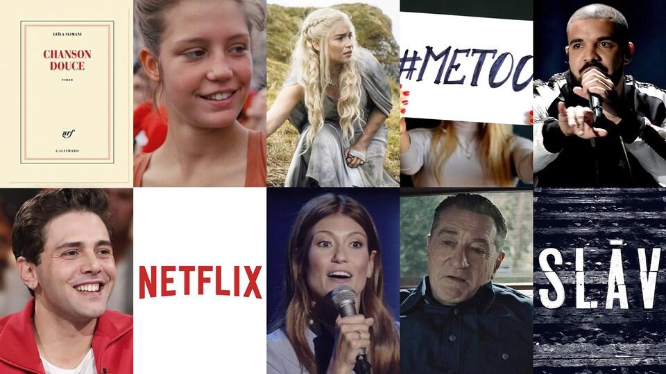Deux rangées de cinq photos, présentant de gauche à droite : la couverture du roman « Chanson douce », le visage d'une actrice dans le film « La vie d'Adèle », la comédienne Émilie Clarke dans Game of Thrones, une femme tenant une affiche où il y est inscrit #MeToo, le rappeur Drake, le réalisateur Xavier Dolan, une image avec le logo de Netflix, l'humoriste Katherine Levac, le comédien Robert de Niro, puis le logo de la pièce de théâtre SLAV.