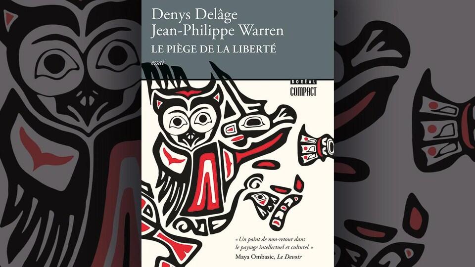 Image de la couverture du livre <i>Le piège de la liberté</i>, de Denys Delâge et Jean-Philippe Warren représentant un hibou et un aigle stylisés rouges, noirs et blancs.