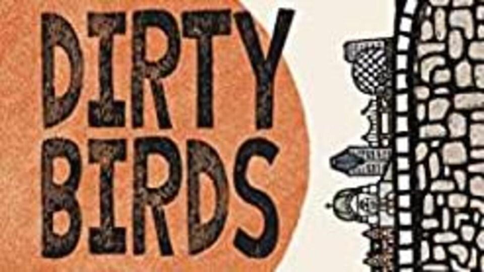 La quatrième couverture du roman Dirty Birds de Morgan Murray.