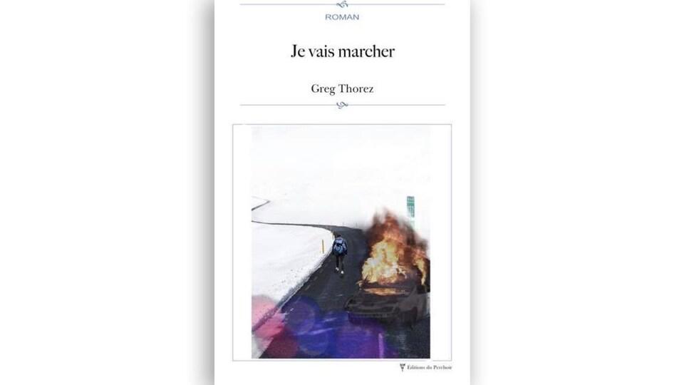 Page couverture du roman « Je vais marcher », du Rimouskois Greg Thorez.