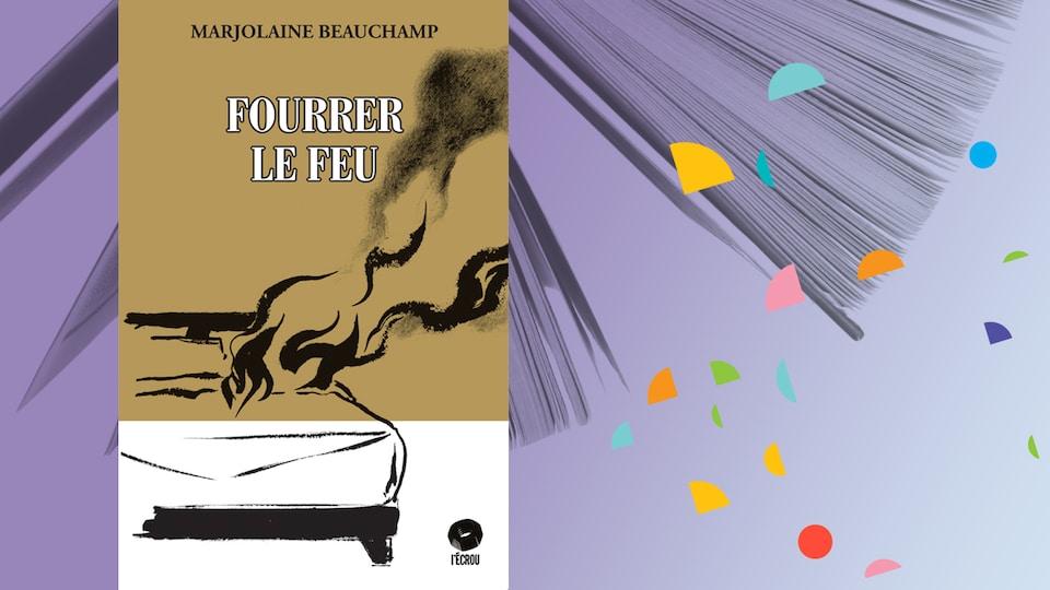 «Fourrer le feu», de Marjolaine Beauchamp