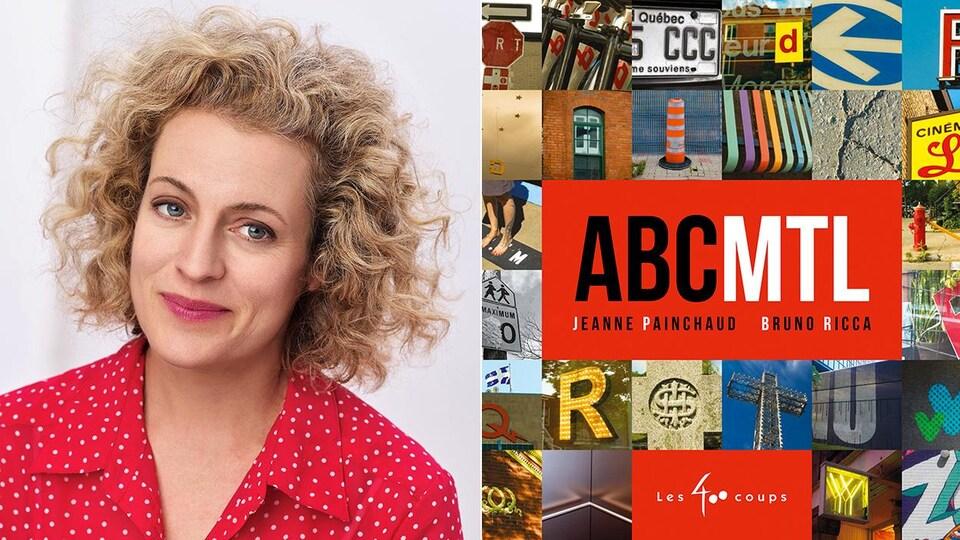 Montage d'un portrait de l'auteure Jeanne Painchaud et de la couverture du livre « ABC MTL » qui présente plusieurs photos de symboles de la ville de Montréal (cône orange, croix du Mont-Royal, etc.)