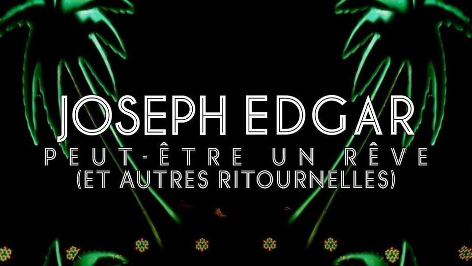 Couverture du film de Joseph Edgar, « Peut-être un rêve (et autres ritournelles) »