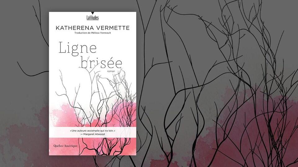 La couverture du livre «Ligne brisée» de Katherena Vermette