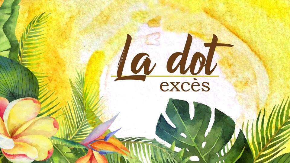 Titre « La dot, excès », écrit sur fond végétalisé.