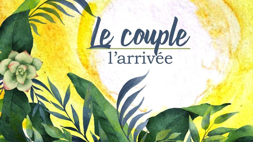 Titre « Le couple, l'arrivée », écrit sur fond végétalisé.