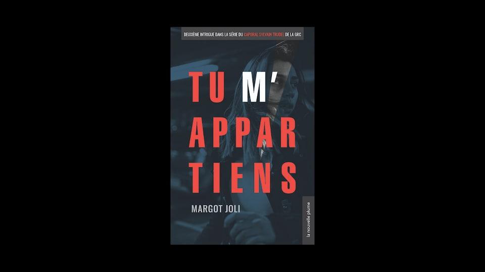 LA couverture du roman Tu m'appartiens de Margot Joli.