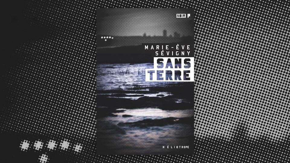 La couverture du livre «Sans terre» de Marie-Ève Sévigny