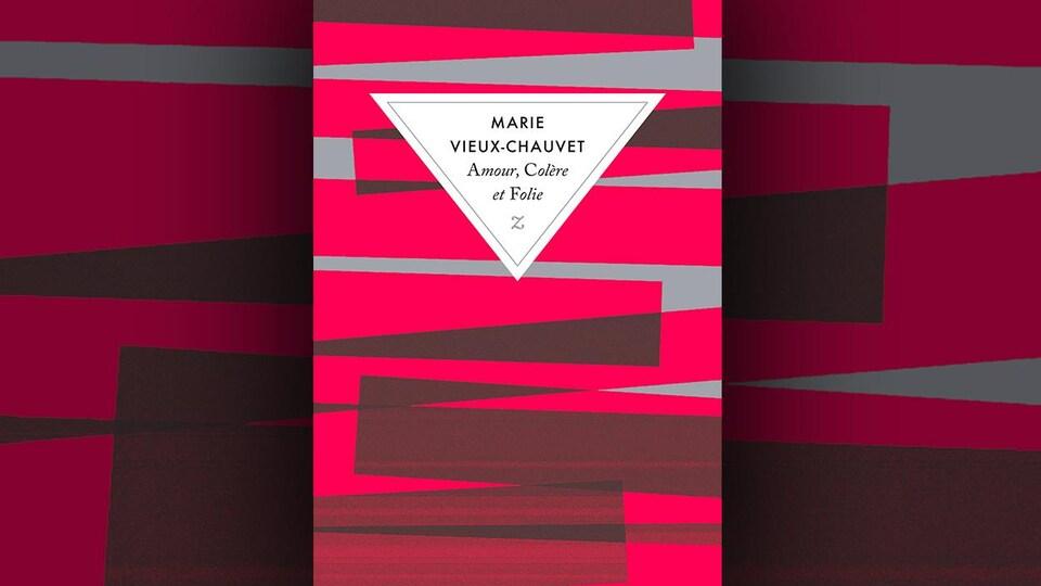 La couverture du livre <i>Amour, Colère et Folie<i> de Marie Vieux-Chauvet : le titre apparaît dans un triangle blanc pointe en bas sur un fond coloré rose et brun