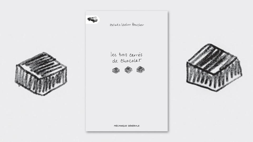 La couverture du livre « Les trois carrés de chocolat », de Mélodie Vachon Boucher