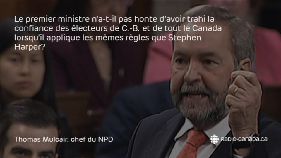 Déclaration de Thomas Mulcair : Le premier ministre n'a-t-il pas honte d'avoir trahi la confiance des électeurs de Colombie-Britannique et de tout le Canada lorsqu'il applique les mêmes règles que Stephen Harper?