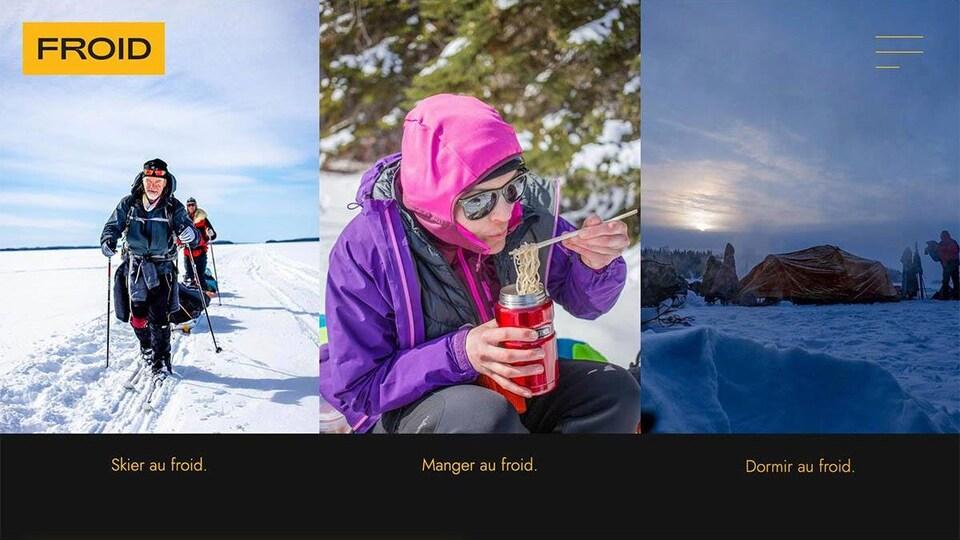 Photos de personnes qui font du ski de fond, qui mangent dehors en hiver et qui se montent une tente sur un terrain enneigé.
