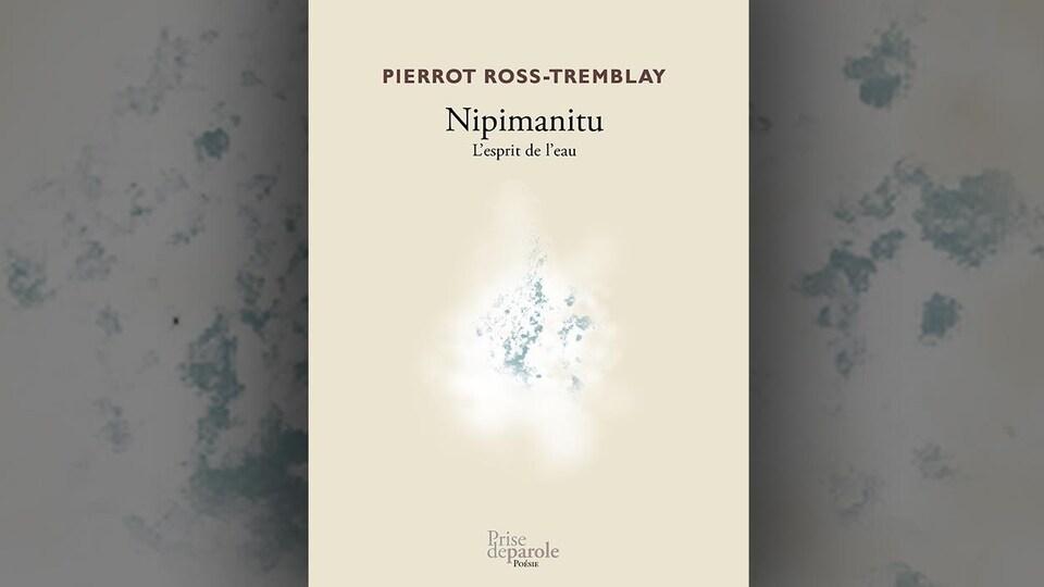 Image de la couverture de Nipimanitu, de Pierrot Ross-Tremblay. Au centre,une illustration représentant des taches bleues entourées de blanc.