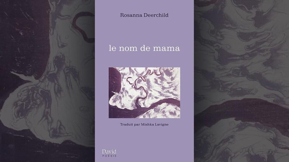 Image de la couverture du livre Le nom de mama, de Rosanna Deerchild, représentant sur fond mauve un cours d'eau  sur une carte peinte à l'encre de bleuet