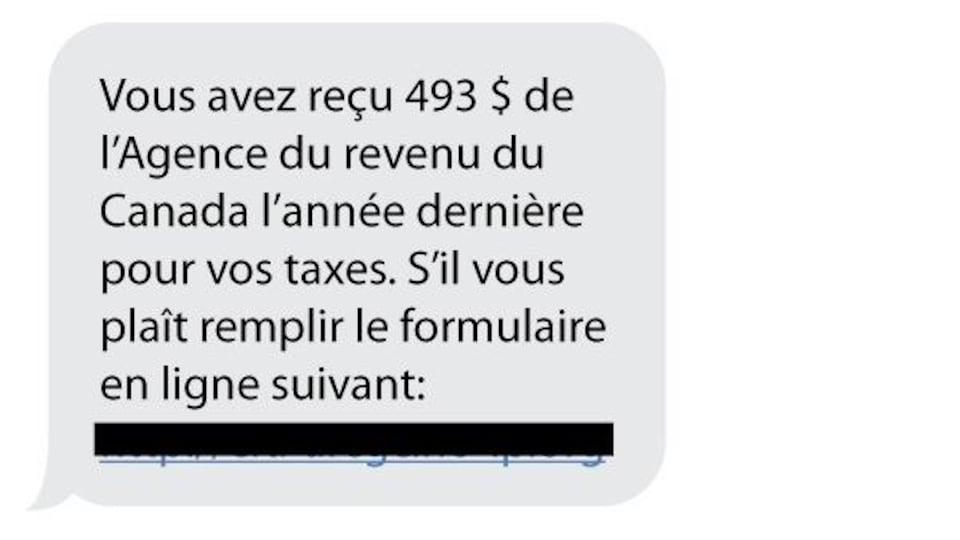 Un texto sur lequel on peut lire : «Vous avez reçu 493 $ de l'ARC l'année dernière pour vos taxes. S'il vous plaît remplir le formulaire en ligne suivant :»