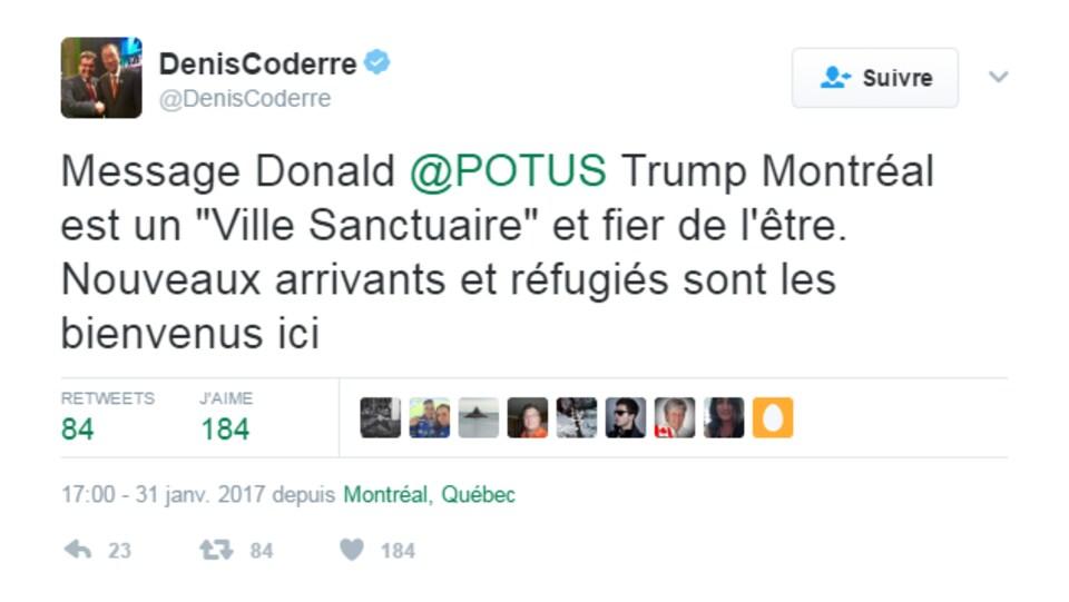 Tweet envoyé par Denis Coderre à l'intention du président Donald Trump où il affirme que Montréal est une ville refuge.