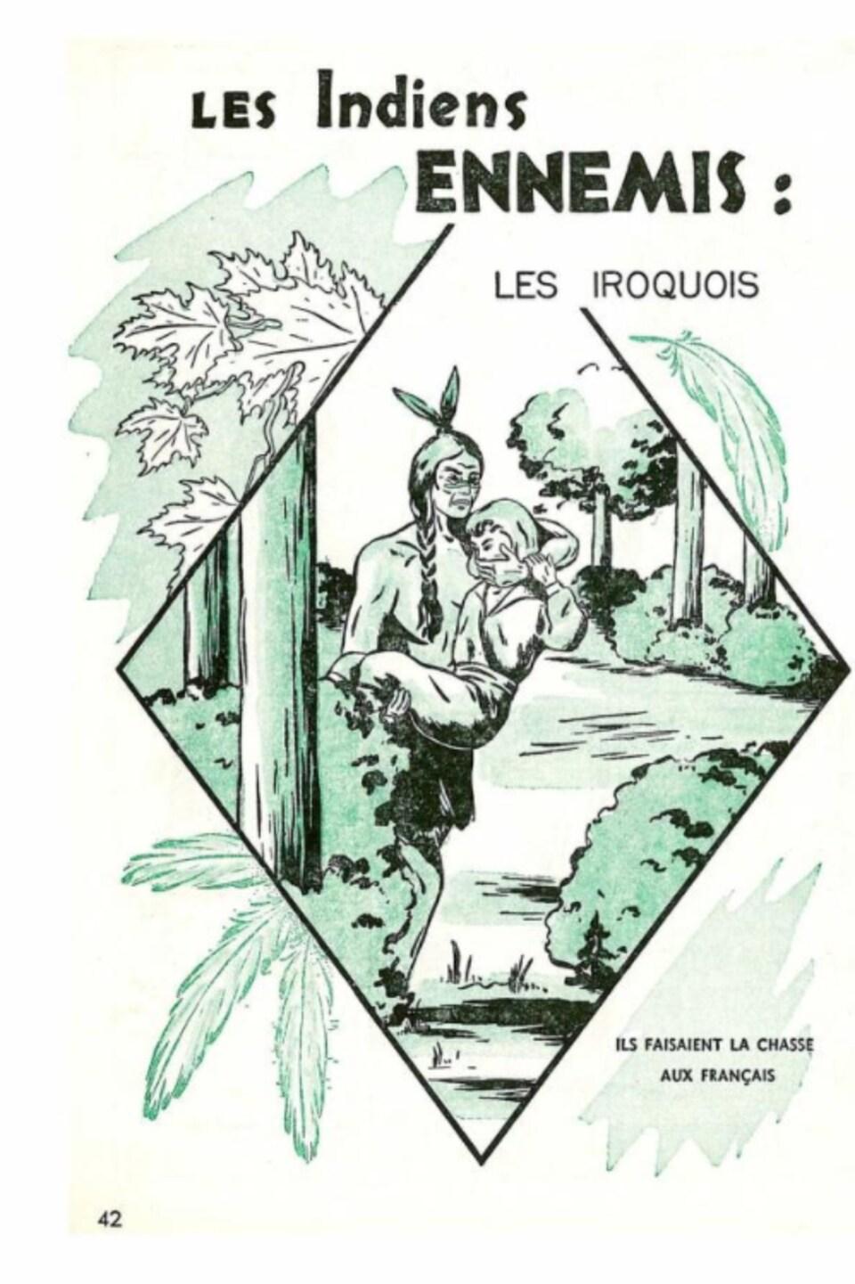 Extrait du manuel «Mon second album d'histoire du Canada. Les Français s'établissent au pays des Indiens » de 1951, où on peut lire « Les Indiens ennemis : les Iroquois. Ils faisaient la chasse aux Français ».