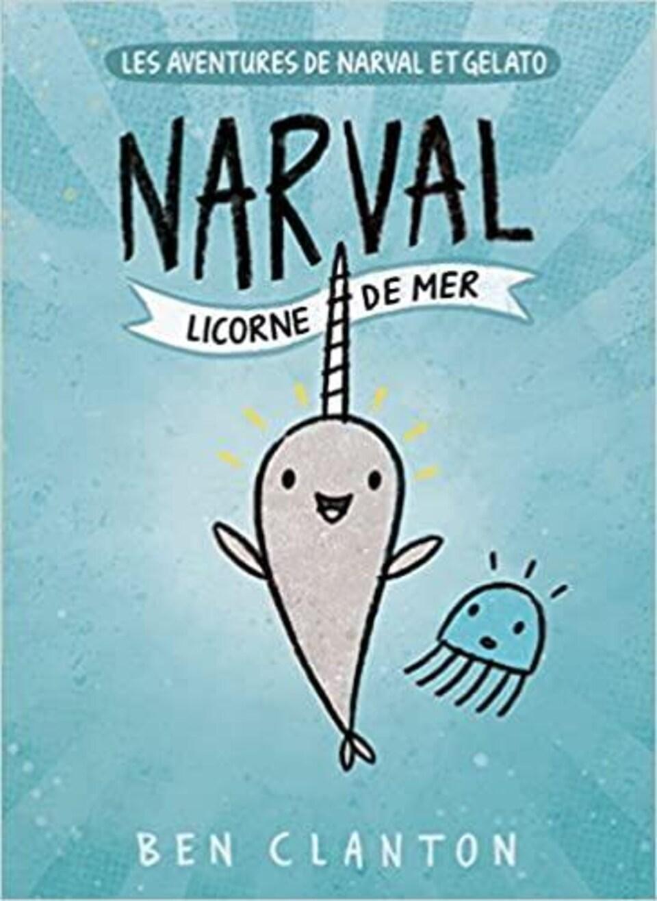 Image du livre Narval, une petite créature marine souriante, avec une corne sur le front