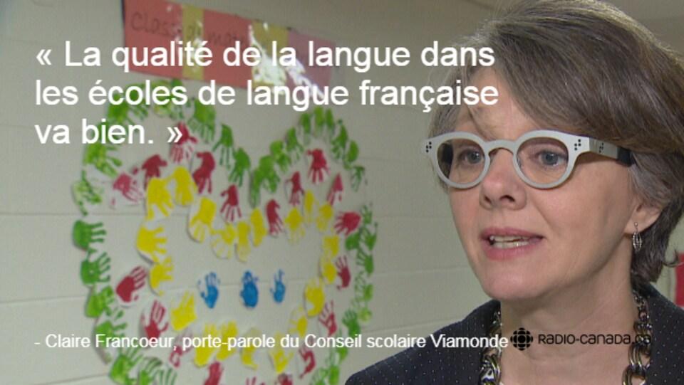 Citation de Claire Francoeur, porte-parole de Viamonde : «La qualité de la langue dans les écoles de langue française va bien.»