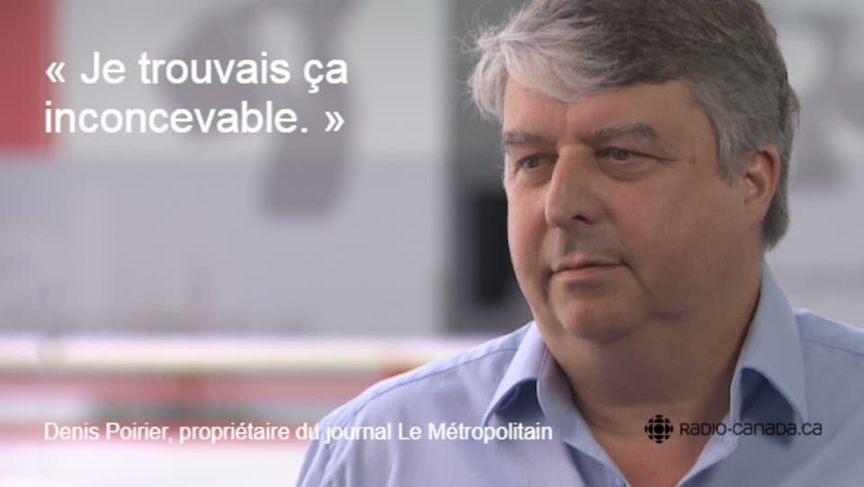 Portrait et citation de Denis Poirier. Il dit : «Je trouvais ça inconcevable.»