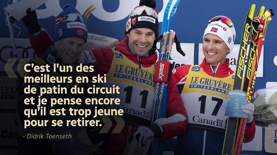 Citation :  «C'est l'un des meilleurs en ski de patin du circuit et je pense encore qu'il est trop jeune pour se retirer.»