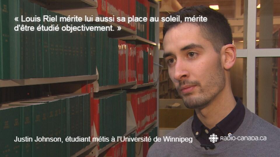 Citation de Justin Johnson, étudiant métis à l'Université de Winnipeg : «Louis Riel mérite lui aussi sa place au soleil, mérite d'être étudié objectivement.»