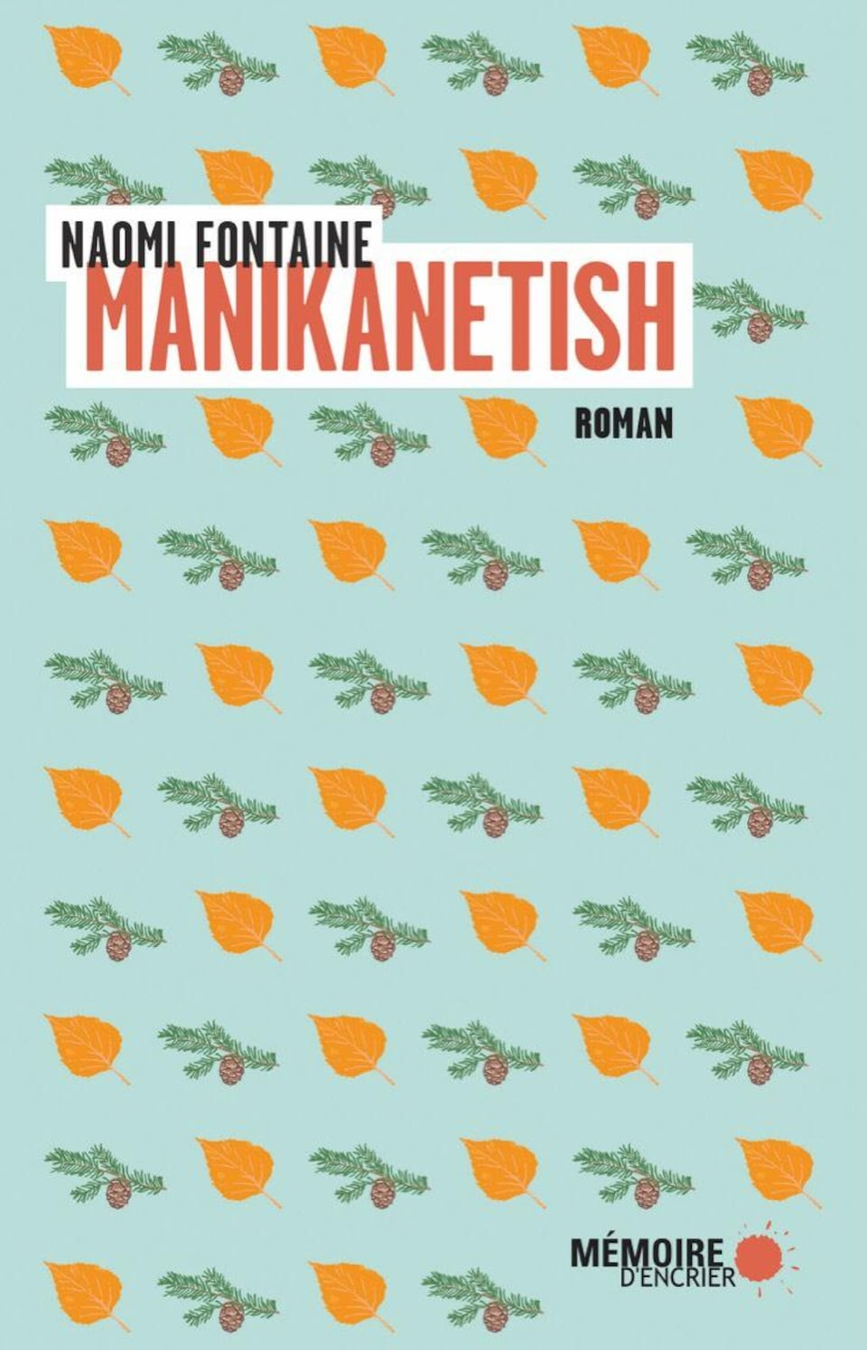 Manikanetish, le deuxième roman de Naomi Fontaine