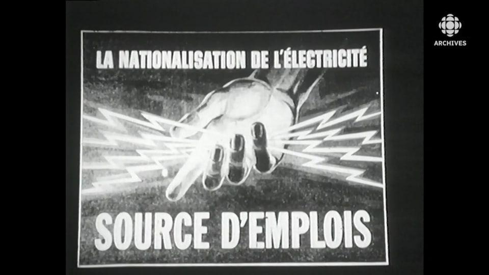 Affiche publicitaire du PLQ déclarant: La nationalisation de l'électricité, source d'emplois.