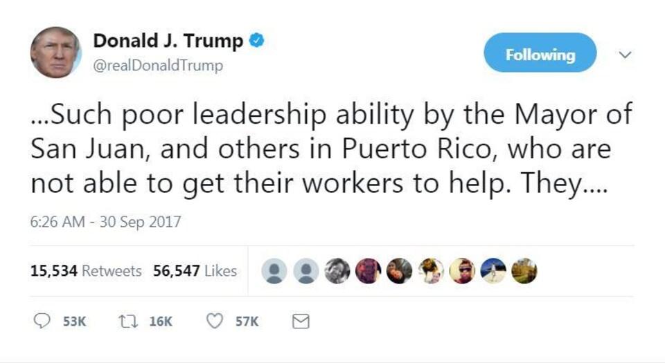 """Un tweet de Trump sur lequel on peut lire """"Quel leadership médiocre du maire de San Juan, et d'autres à Porto Rico, qui ne sont pas en mesure d'obtenir leurs travailleurs pour aider."""""""