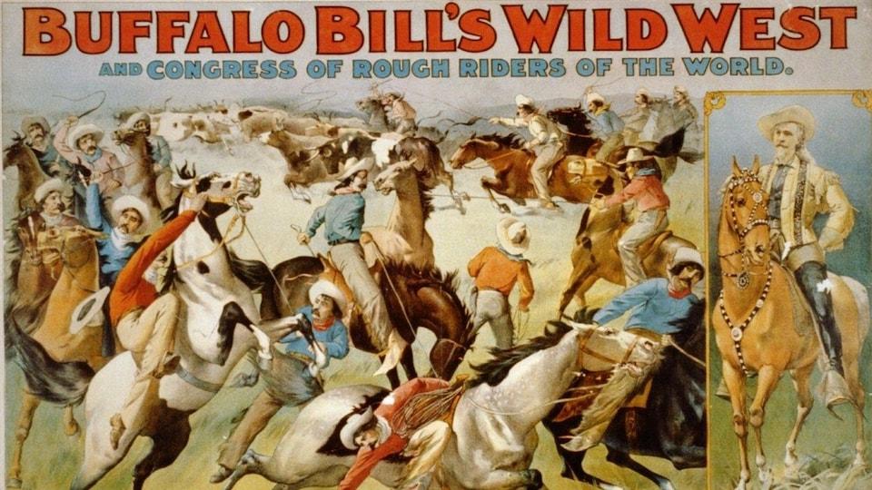 Une affiche montre des cowboys à cheval avec Buffalo Bill à cheval sur le  côté.
