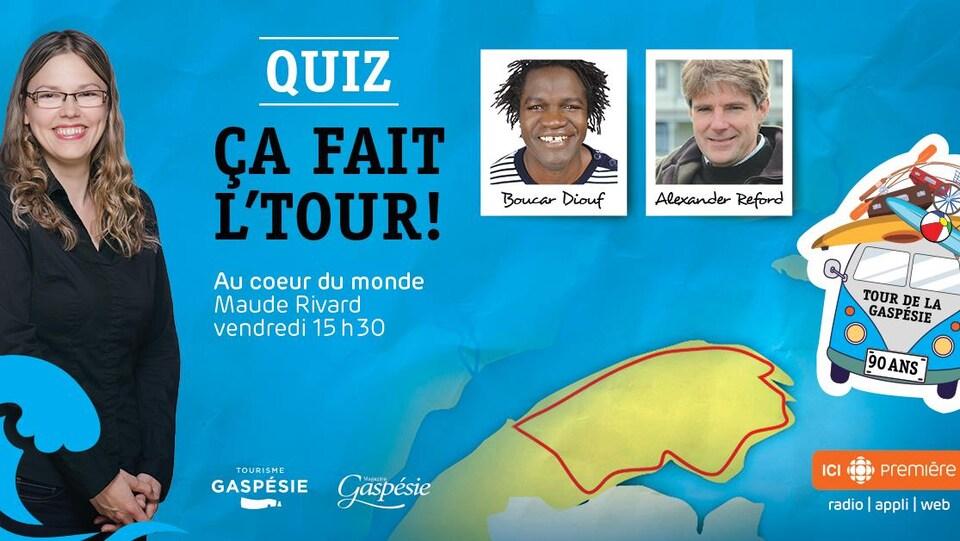 Bandeau du jeu-questionnaire Ça fait l'tour! avec Boucar Diouf, Alexander Reford et l'animatrice Maude Rivard.