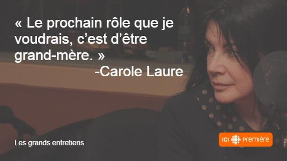 Montage du visage de Carole Laure au micro de Radio-Canada, accompagné de la citation : « Le prochain rôle que je voudrais, c'est d'être grand-mère. »